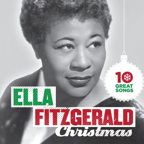 10 Great Christmas Songs - Ella Fitzgerald | Songs, Reviews ...
