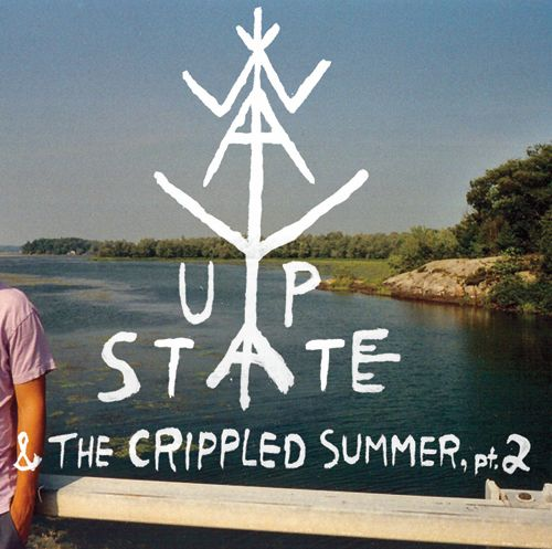 Way Upstate and the Crippled Summer, Pt. 2