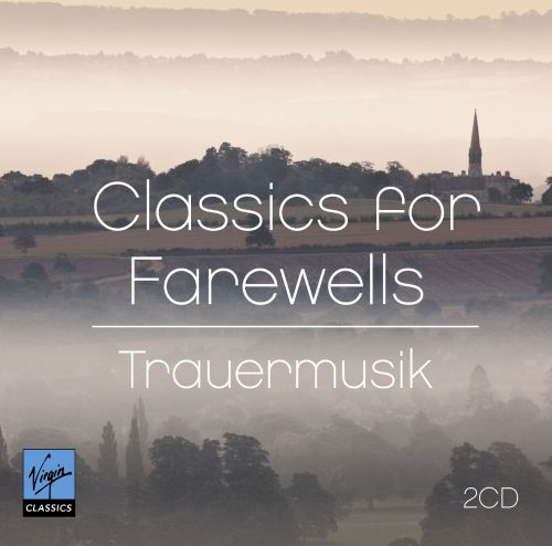 Classics for Farewells - Trauermusik