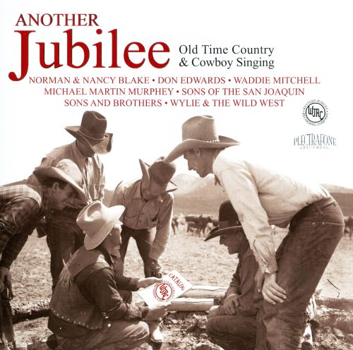 Another Jubilee: Old Time Country & Cowboy Singing