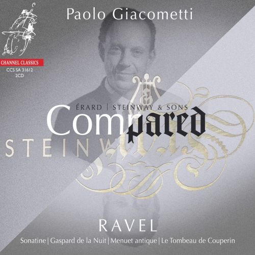 Compared, Vol. 1: Erard vs. Steinway - Ravel
