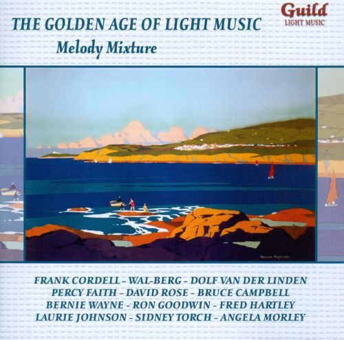 The Golden Age of Light Music: Melody Mixture