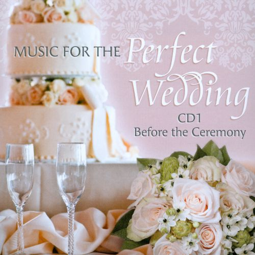 Music for the Perfect Wedding, CD1: Before the Ceremony