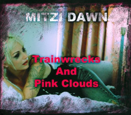 Trainwrecks And Pink Clouds