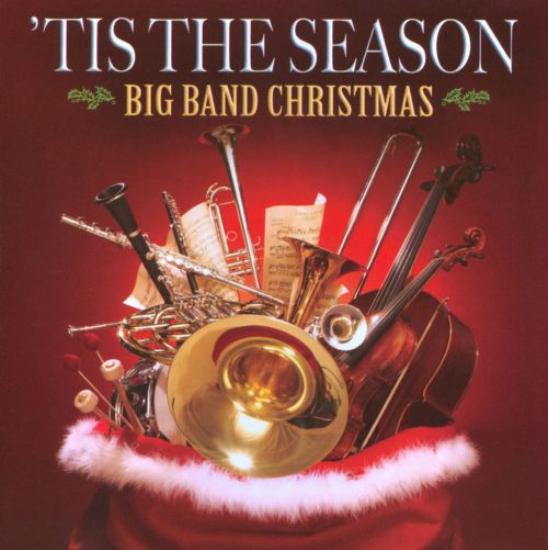 tis the season big band christmas - Big Band Christmas