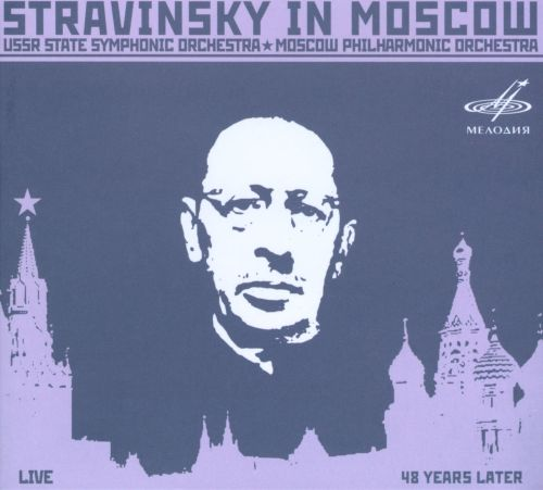 Stravinsky in Moscow