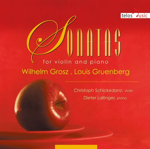 Sonatas & Jazzband for Violin and Piano: Wilhelm Grosz, Louis Gruenberg