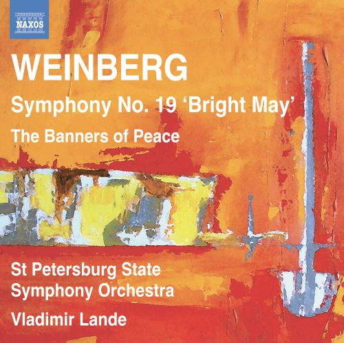 Weinberg: Symphony No. 19; Banners of Peace