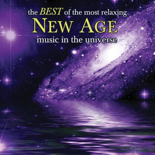 The  Best of the Most Relaxing New Age Music In the Universe