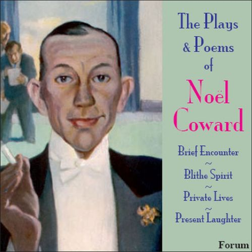 The Plays & Poems of Noël Coward
