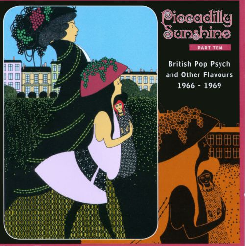 Piccadilly Sunshine, Vol. 10: British Pop Psych and Other Flavours 1966-1969