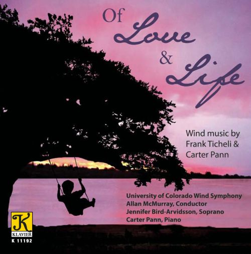 Of Love and Life: Wind Music by Frank Ticheli & Carter Pann