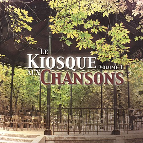 Le Kiosque aux Chansons, Vol. 1: Best of French Songs