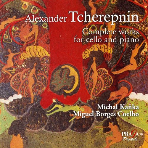 Alexander Tcherepnin: Complete works for Cello and Piano