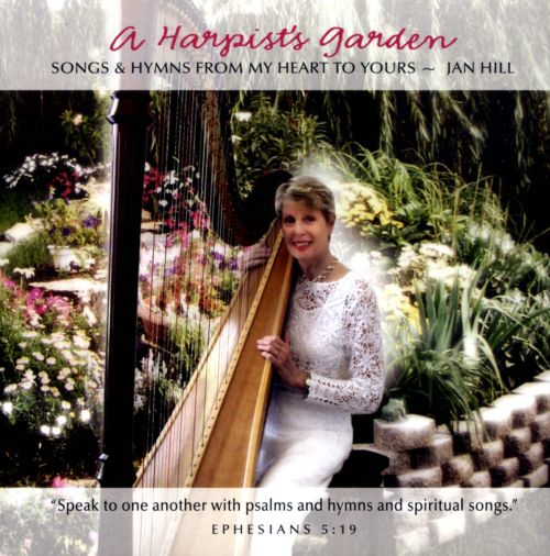 A Harpist's Garden: Songs & Hymns from My Heart to Yours