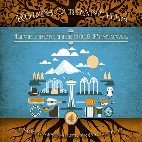 Roots & Branches, Vol. 4: Live from the 2012 Northwest Folklife