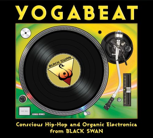 Yogabeat: Conscious Hip Hop And Organic Electroniac From Black Swan