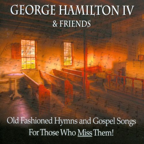 Old Fashioned Hymns and Gospel Songs... (For Those Who Miss Them!)