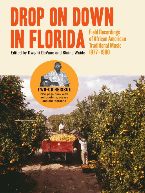Drop on down in Florida: Field Recordings of African-American Traditional Music 1977-1980