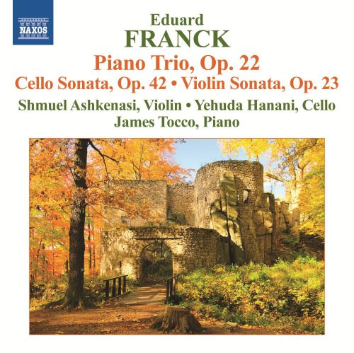 Eduard Franck: Piano Trio; Cello Sonata; Violin Sonata
