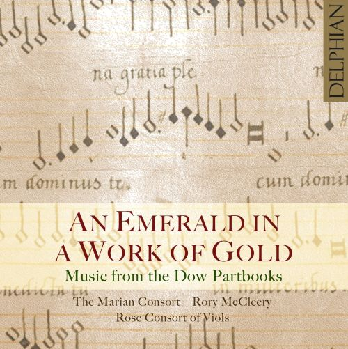 Music from the Dow Partbooks: An Emerald in a Work of Gold