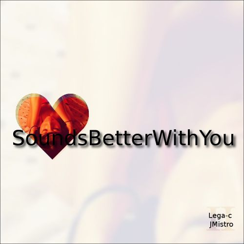 Sounds Better With You
