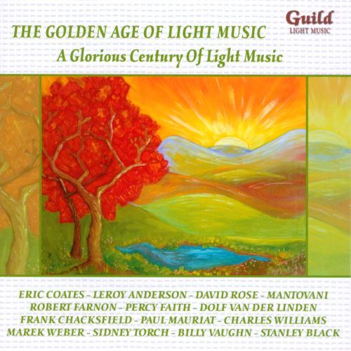 The Golden Age of Light Music: A Glorious Century of Light Music