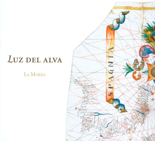 Luz del Alva: Spanish Songs and Instrumental Music of the Early Renaissance