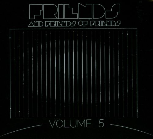 Friends and Friends of Friends, Vol. 5