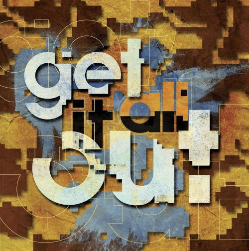 Get It All Out