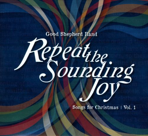 Repeat the Sounding Joy: Songs For Christmas, Vol. 1