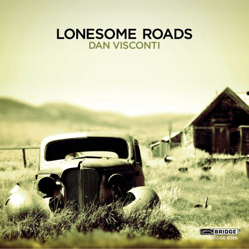 Lonesome Roads: Music of Dan Visconti