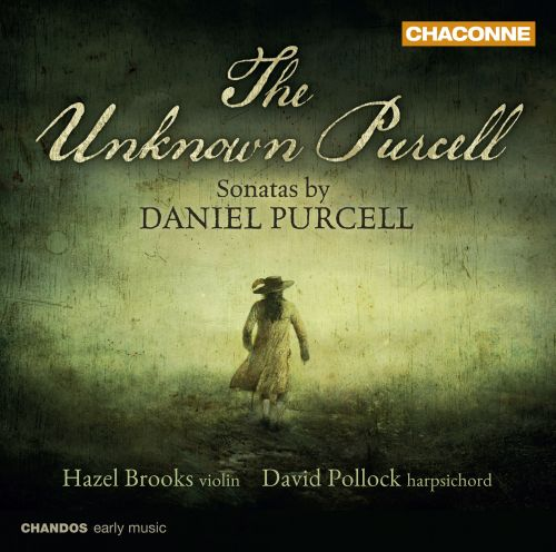 The Unknown Purcell: Sonatas by Daniel Purcell
