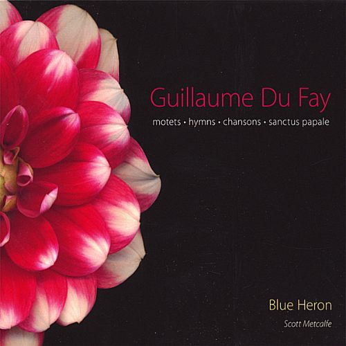 Guillaume Du Fay: Motets, Hymns & Chansons