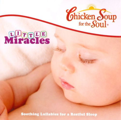 Chicken Soup for the Soul: Little Miracles