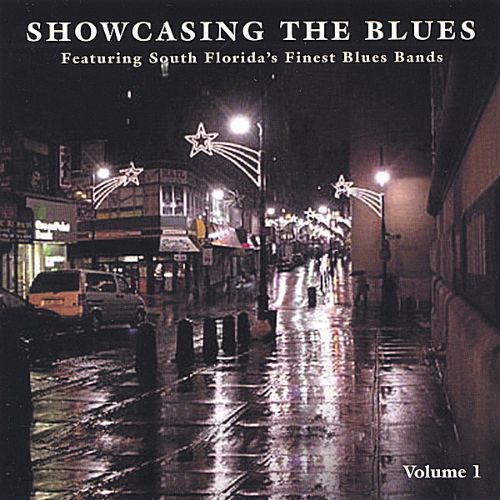 Best of South FL. Blues Bands: Showcasing the Blues - Vol. 1