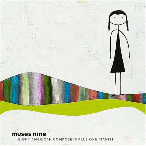 Muses Nine: Eight American Composers Plus One Pianist