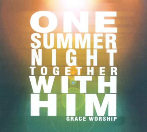 One Summer Night Together With Him