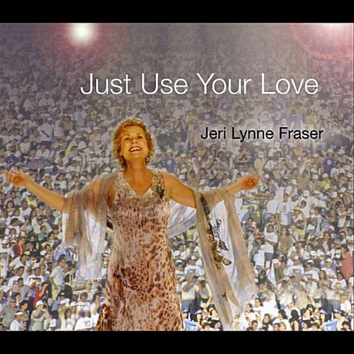 Just Use Your Love