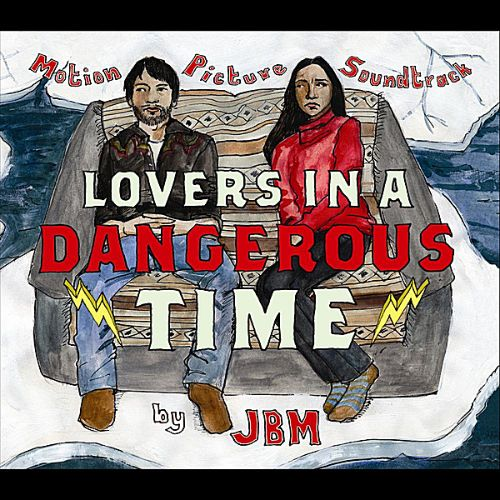 Lovers in a Dangerous Time [Motion Picture Soundtrack]