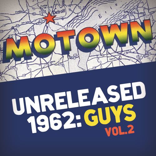 Motown Unreleased 1962: Guys, Vol. 2