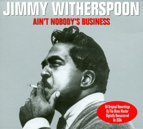 Ain't Nobody's Business [Not Now]