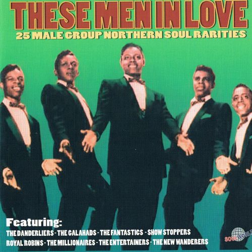 These Men In Love: Northern Soul Rarities