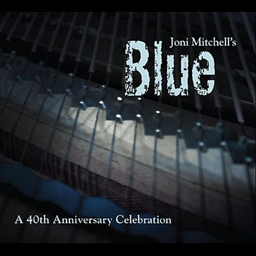 Joni Mitchell's Blue: 40th Anniversary Celebration