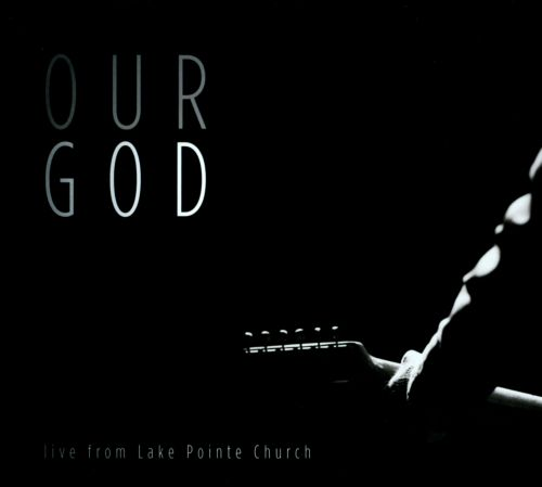 Our God: Live From Lake Pointe Church
