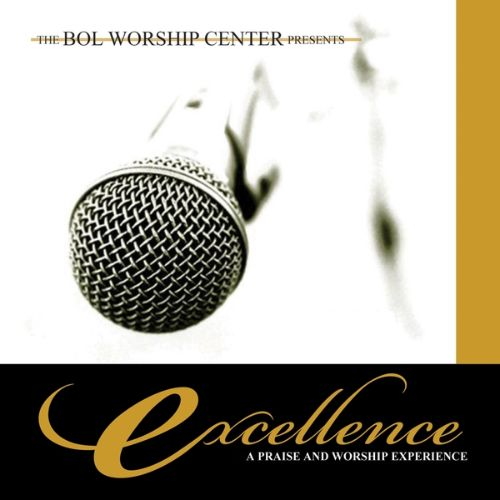 Excellence: A Praise and Worship Experience
