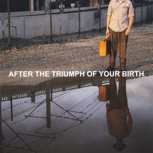 After the Triumph of Your Birth [Original Soundtrack]