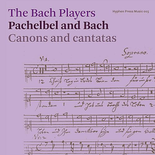 Pachelbel and Bach: Canons and Cantatas