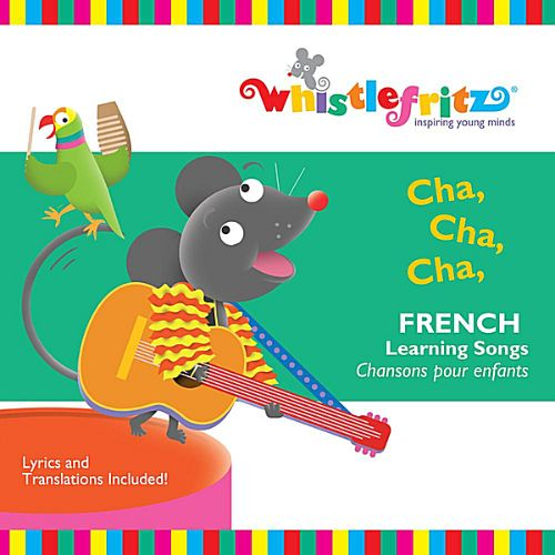 Whistlefritz: Cha Cha Cha (French Learning)