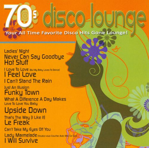 70s Disco Lounge: Your All Time Favorite Disco Hits Gone ...